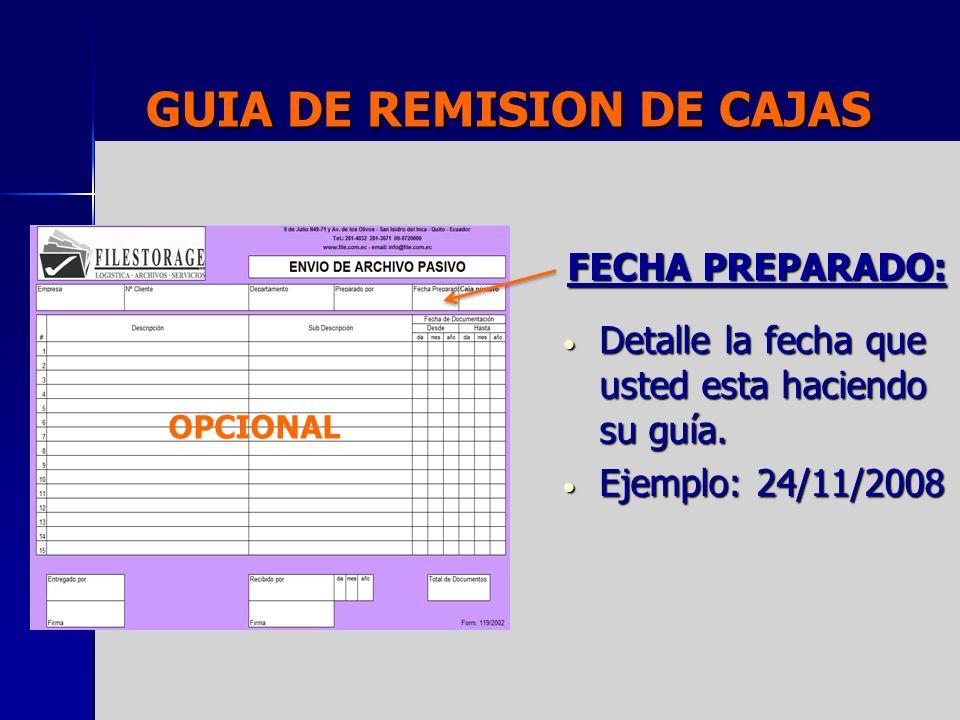 GUIA DE REMISION DE CAJAS FECHA PREPARADO: Detalle la fecha que usted esta haciendo su guía. Detalle la fecha que usted esta haciendo su guía. Ejemplo