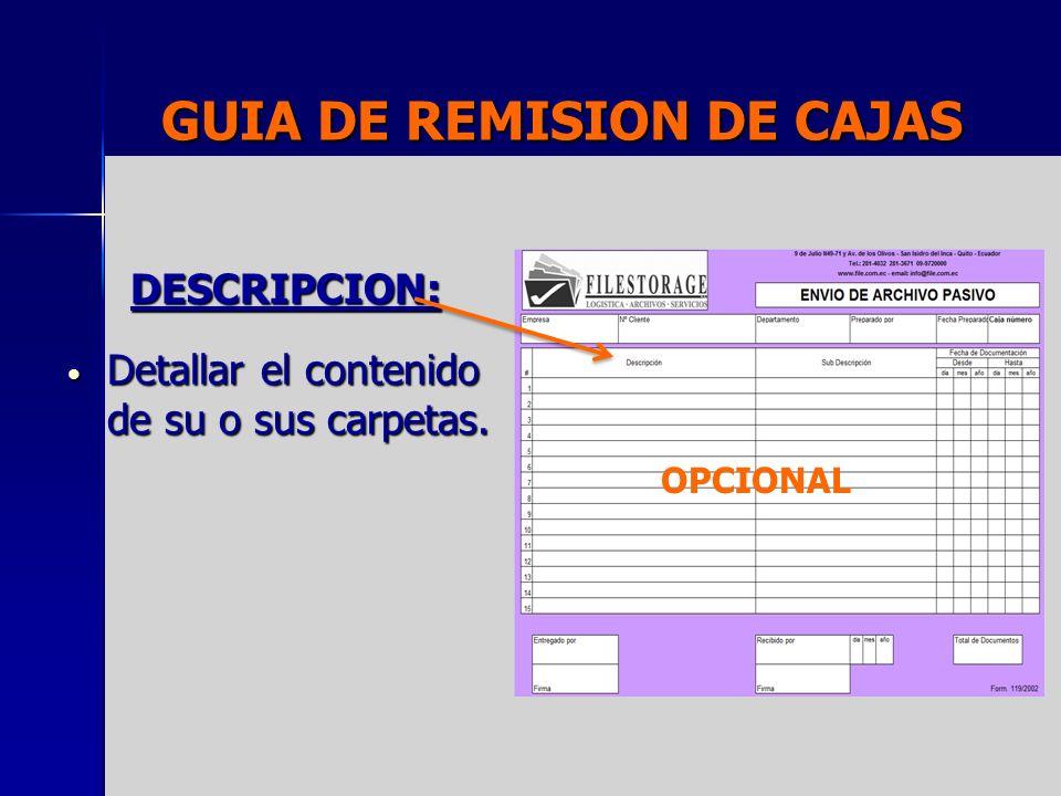 GUIA DE REMISION DE CAJAS DESCRIPCION: Detallar el contenido de su o sus carpetas. Detallar el contenido de su o sus carpetas. OPCIONAL