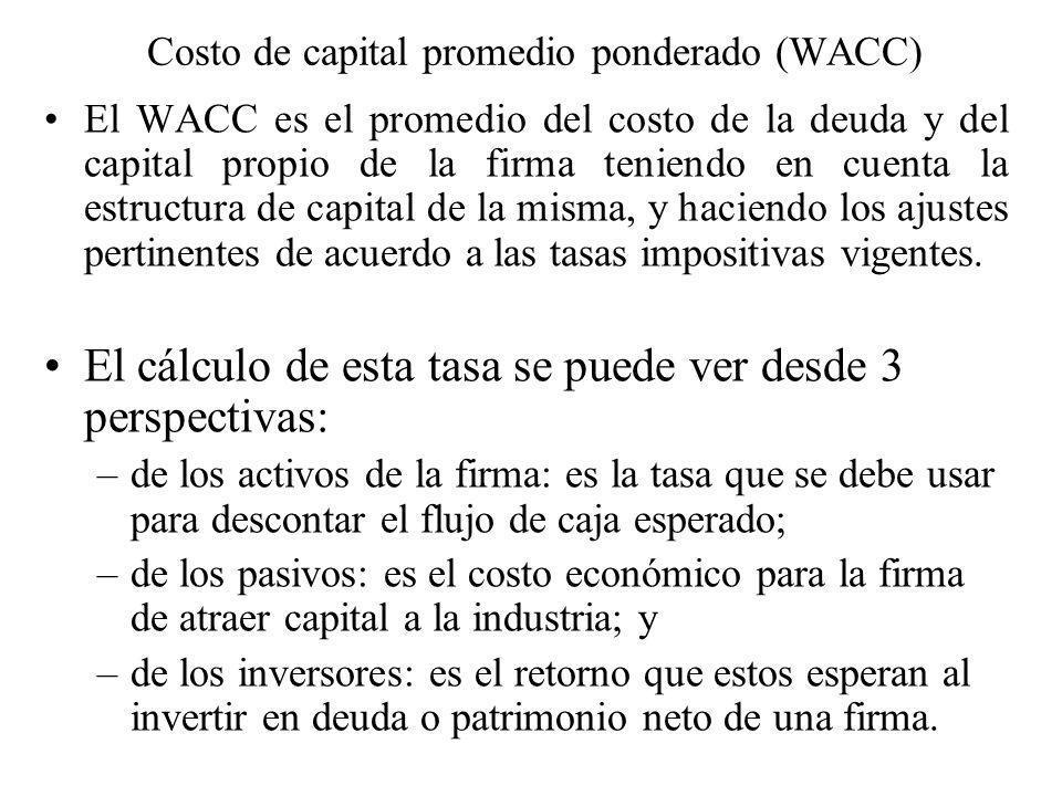 Costo de capital promedio ponderado (WACC) El WACC es el promedio del costo de la deuda y del capital propio de la firma teniendo en cuenta la estruct