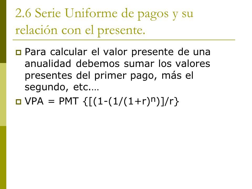 Para calcular el valor presente de una anualidad debemos sumar los valores presentes del primer pago, más el segundo, etc.… VPA = PMT {[(1-(1/(1+r))]/