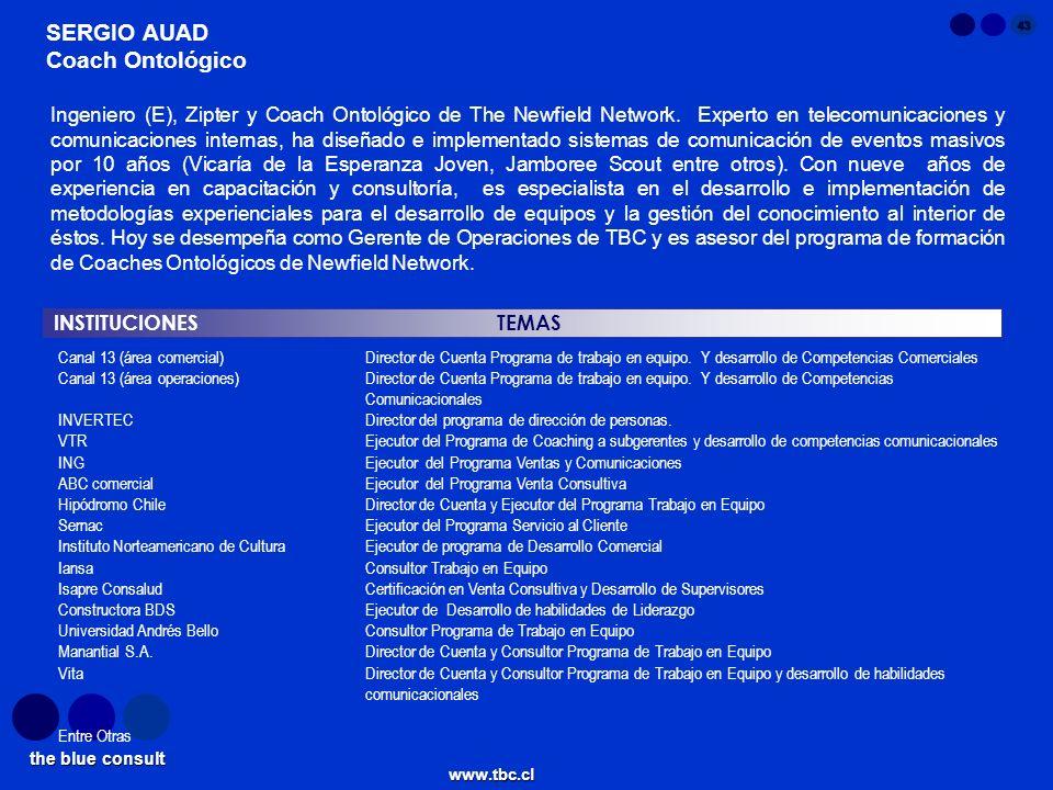 the blue consult www.tbc.cl 43 INSTITUCIONES TEMAS SERGIO AUAD Coach Ontológico Canal 13 (área comercial)Director de Cuenta Programa de trabajo en equ