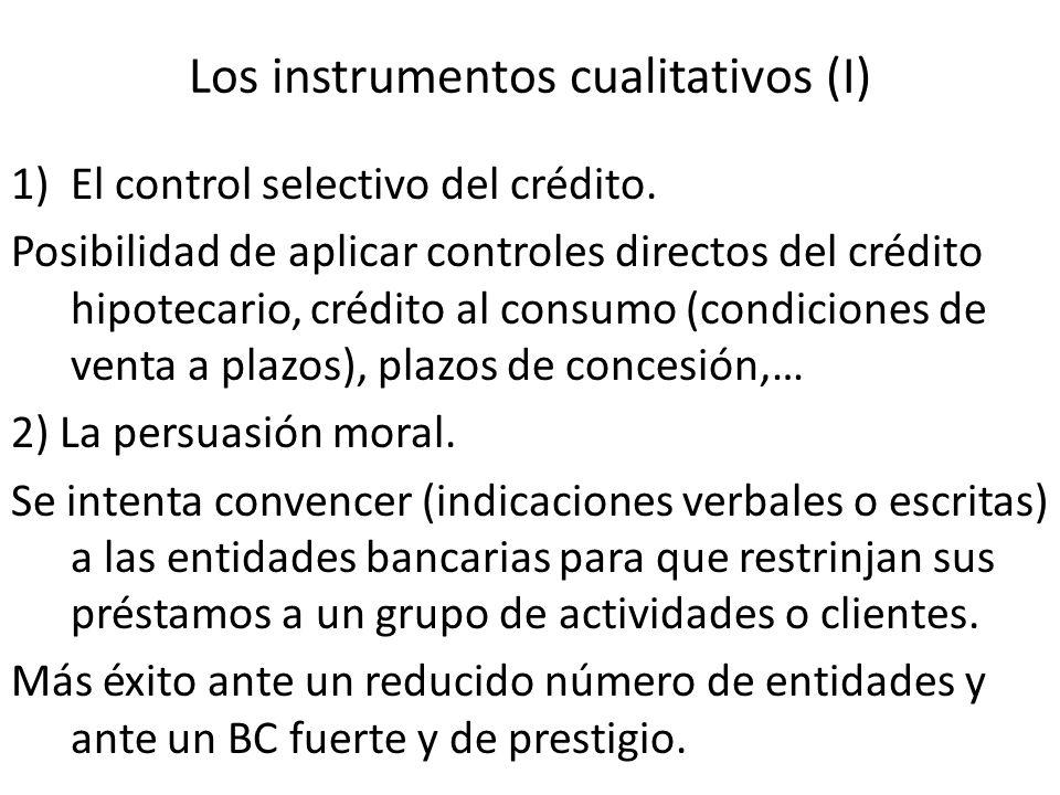 Los instrumentos cualitativos (I) 1)El control selectivo del crédito. Posibilidad de aplicar controles directos del crédito hipotecario, crédito al co