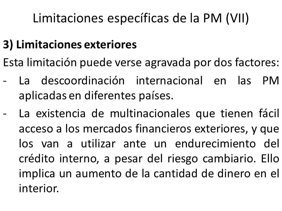 Limitaciones específicas de la PM (VII) 3) Limitaciones exteriores Esta limitación puede verse agravada por dos factores: -La descoordinación internac
