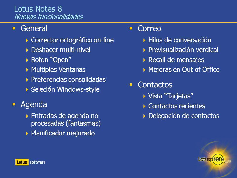 23 Lotus Notes 8 Nuevas funcionalidades General Corrector ortográfico on-line Deshacer multi-nivel Boton Open Multiples Ventanas Preferencias consolid