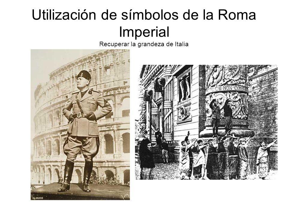 Utilización de símbolos de la Roma Imperial Recuperar la grandeza de Italia