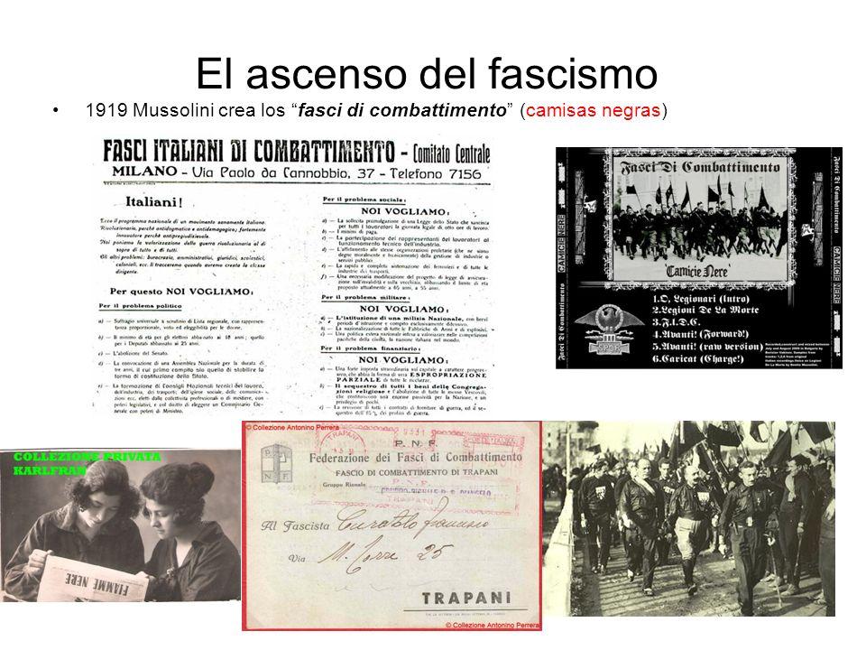 El ascenso del fascismo 1919 Mussolini crea los fasci di combattimento (camisas negras)