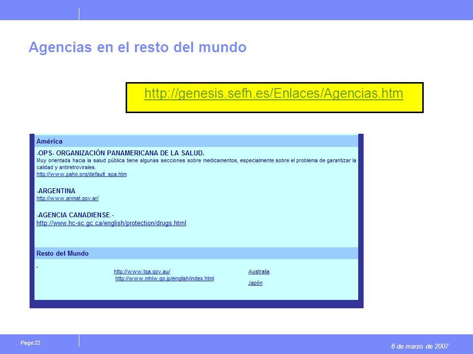 6 de marzo de 2007 Page 22 Agencias en el resto del mundo http://genesis.sefh.es/Enlaces/Agencias.htm