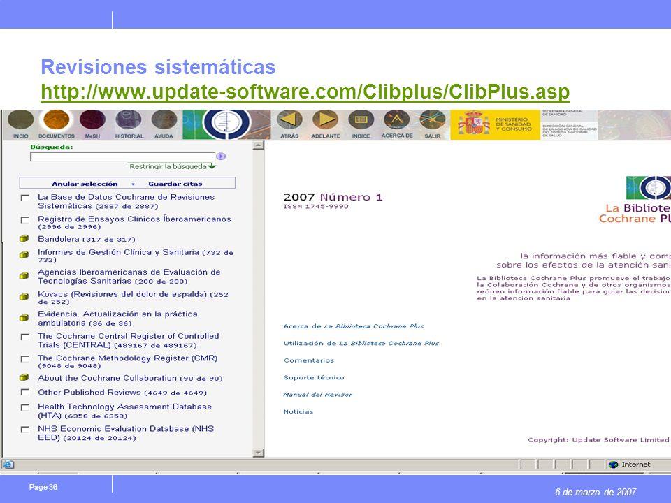 6 de marzo de 2007 Page 36 Revisiones sistemáticas http://www.update-software.com/Clibplus/ClibPlus.asp http://www.update-software.com/Clibplus/ClibPl