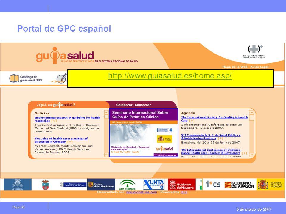 6 de marzo de 2007 Page 39 Portal de GPC español http://www.guiasalud.es/home.asp/