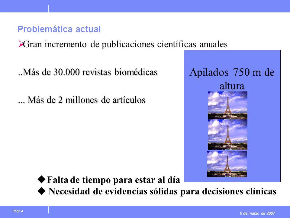 6 de marzo de 2007 Page 4 Problemática actual Gran incremento de publicaciones científicas anuales..Más de 30.000 revistas biomédicas... Más de 2 mill