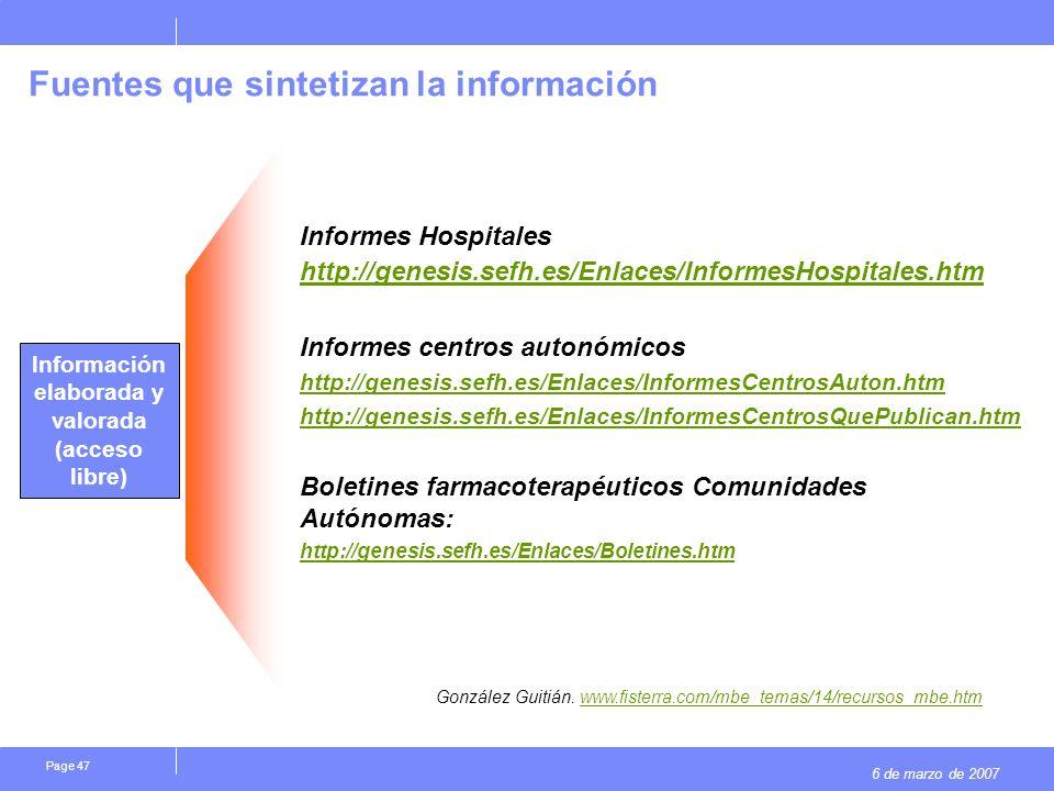 6 de marzo de 2007 Page 47 Fuentes que sintetizan la información Informes Hospitales http://genesis.sefh.es/Enlaces/InformesHospitales.htm http://genesis.sefh.es/Enlaces/InformesHospitales.htm Informes centros autonómicos http://genesis.sefh.es/Enlaces/InformesCentrosAuton.htm http://genesis.sefh.es/Enlaces/InformesCentrosQuePublican.htm Boletines farmacoterapéuticos Comunidades Autónomas: http://genesis.sefh.es/Enlaces/Boletines.htm Phase I: Enablers & Inhibitors Información elaborada y valorada (acceso libre) González Guitián.