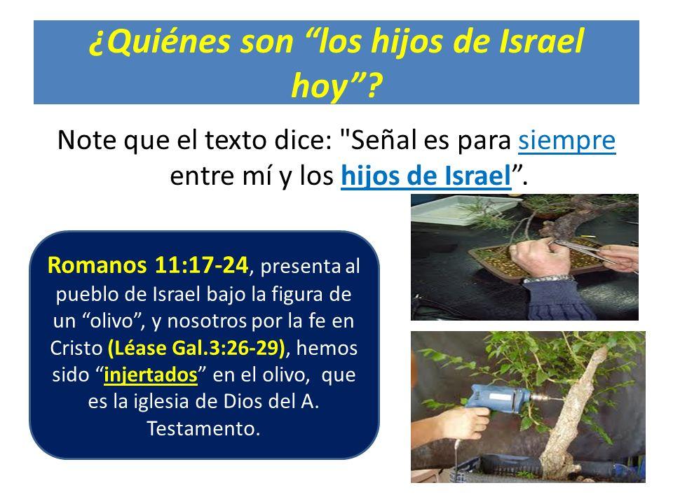 ¿Quiénes son los hijos de Israel hoy? Note que el texto dice:
