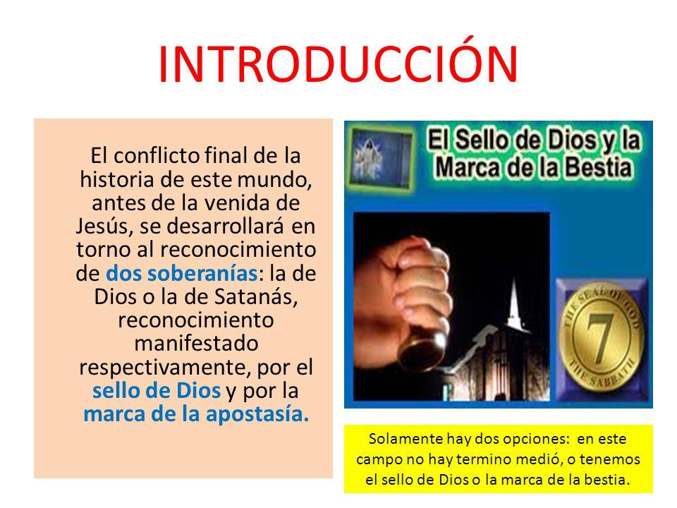 INTRODUCCIÓN El conflicto final de la historia de este mundo, antes de la venida de Jesús, se desarrollará en torno al reconocimiento de dos soberanía