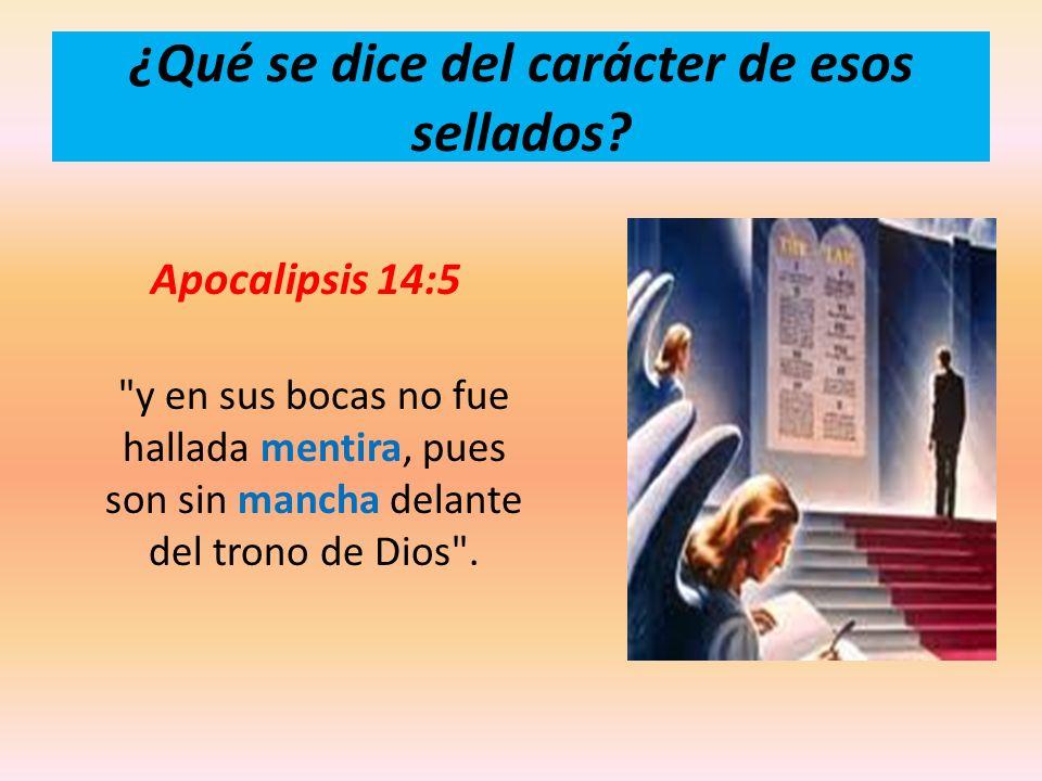 ¿Qué se dice del carácter de esos sellados? Apocalipsis 14:5