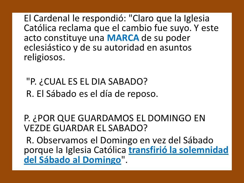 El Cardenal le respondió: