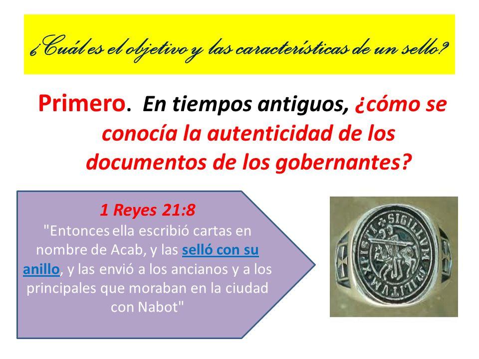 ¿Cuál es el objetivo y las características de un sello? Primero. En tiempos antiguos, ¿cómo se conocía la autenticidad de los documentos de los gobern