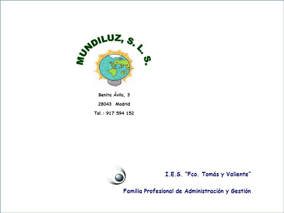 I.E.S. Fco. Tomás y Valiente Familia Profesional de Administración y Gestión Benita Ávila, 3 28043 Madrid Tel.: 917 594 152
