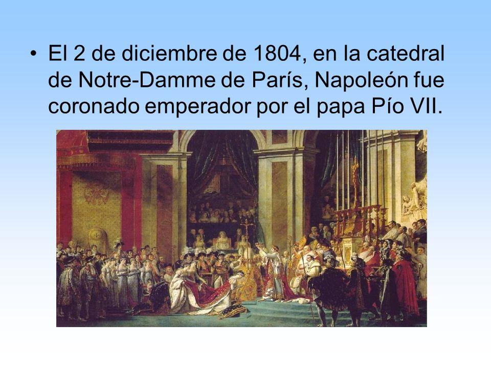 El 2 de diciembre de 1804, en la catedral de Notre-Damme de París, Napoleón fue coronado emperador por el papa Pío VII.