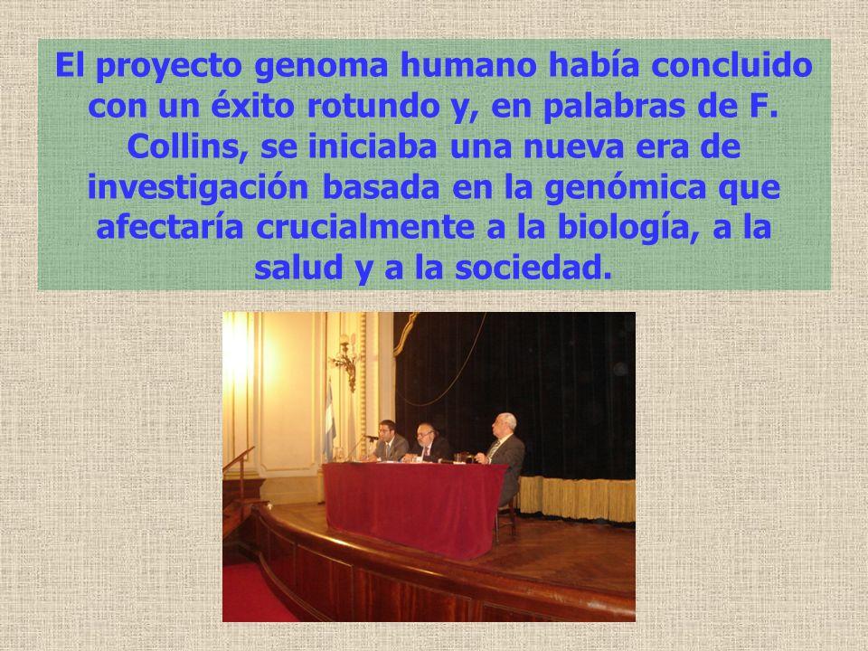 El proyecto genoma humano había concluido con un éxito rotundo y, en palabras de F. Collins, se iniciaba una nueva era de investigación basada en la g