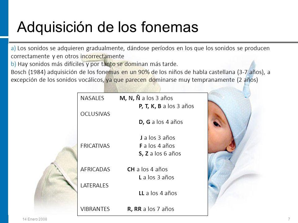 14 Enero 20088 Procesos de simplificación fonológica El sistema fonológico del niño se va desarrollando progresivamente y para intentar parecerse al sistema de los adultos, usa una serie de estrategias llamados Procesos de Simplificación Fonológica (PSF).