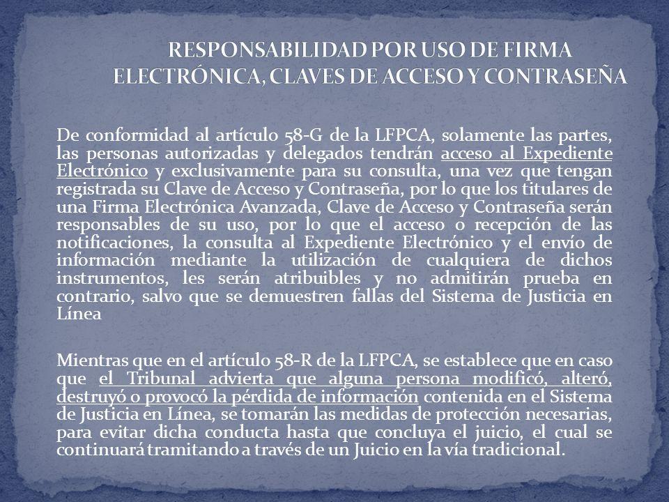 De conformidad al artículo 58-G de la LFPCA, solamente las partes, las personas autorizadas y delegados tendrán acceso al Expediente Electrónico y exc