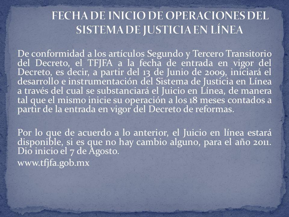 De conformidad a los artículos Segundo y Tercero Transitorio del Decreto, el TFJFA a la fecha de entrada en vigor del Decreto, es decir, a partir del