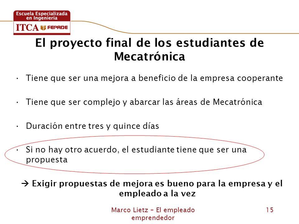 Marco Lietz – El empleado emprendedor 15 El proyecto final de los estudiantes de Mecatrónica Tiene que ser una mejora a beneficio de la empresa cooper