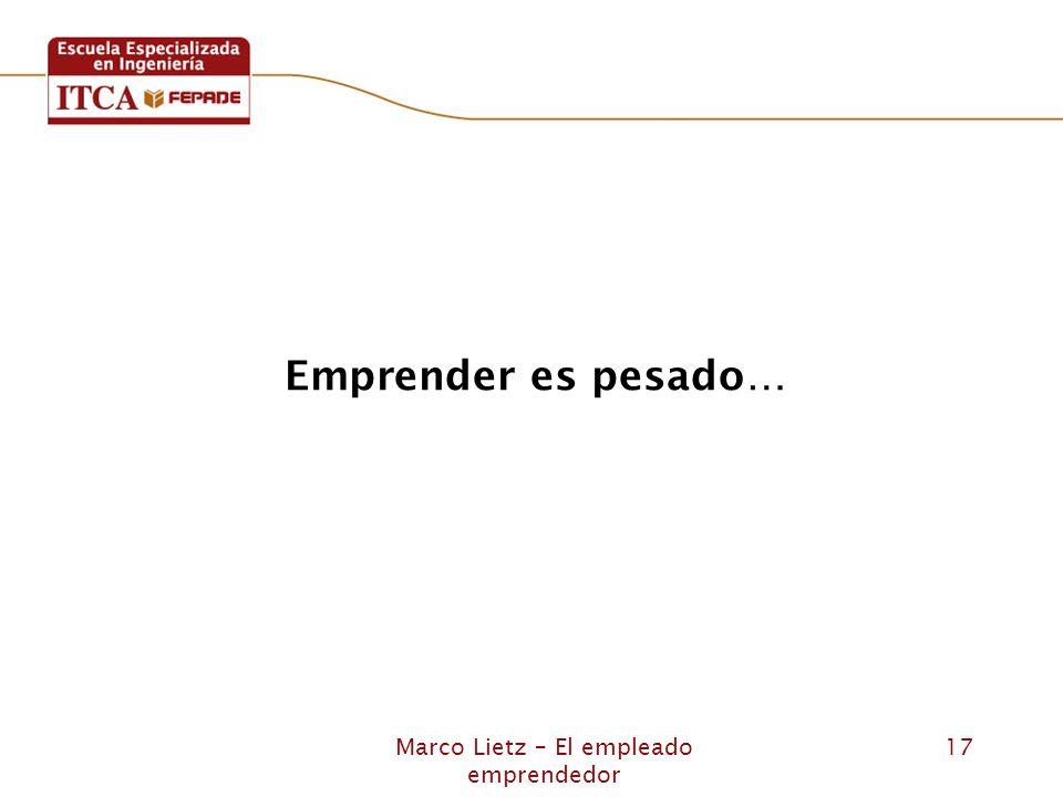 Marco Lietz – El empleado emprendedor 17 Emprender es pesado…