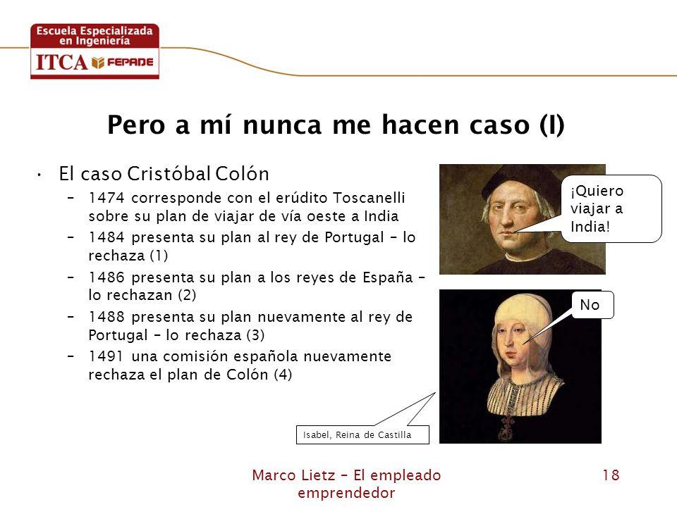 Marco Lietz – El empleado emprendedor 18 Pero a mí nunca me hacen caso (I) El caso Cristóbal Colón –1474 corresponde con el erúdito Toscanelli sobre s