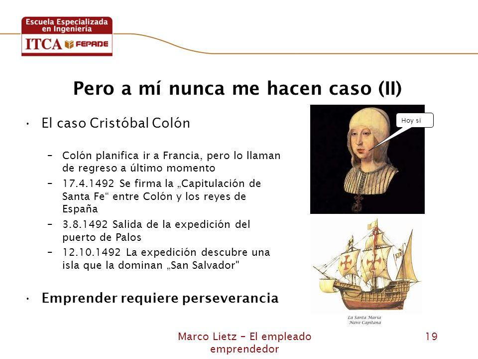 Marco Lietz – El empleado emprendedor 19 Pero a mí nunca me hacen caso (II) El caso Cristóbal Colón –Colón planifica ir a Francia, pero lo llaman de r