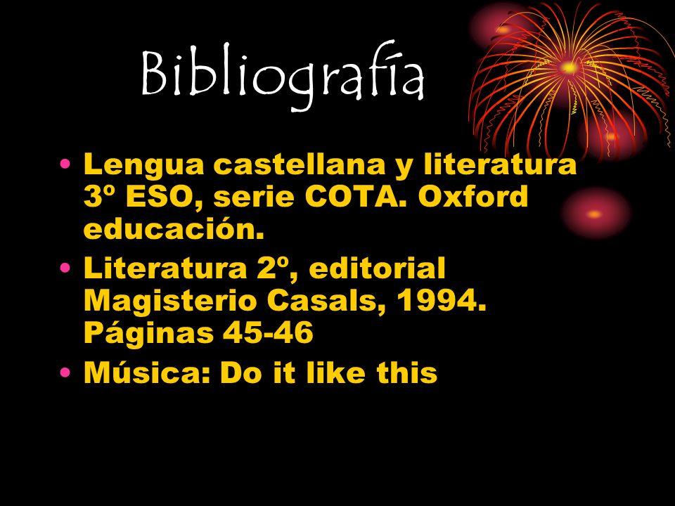 Bibliografía Lengua castellana y literatura 3º ESO, serie COTA. Oxford educación. Literatura 2º, editorial Magisterio Casals, 1994. Páginas 45-46 Músi