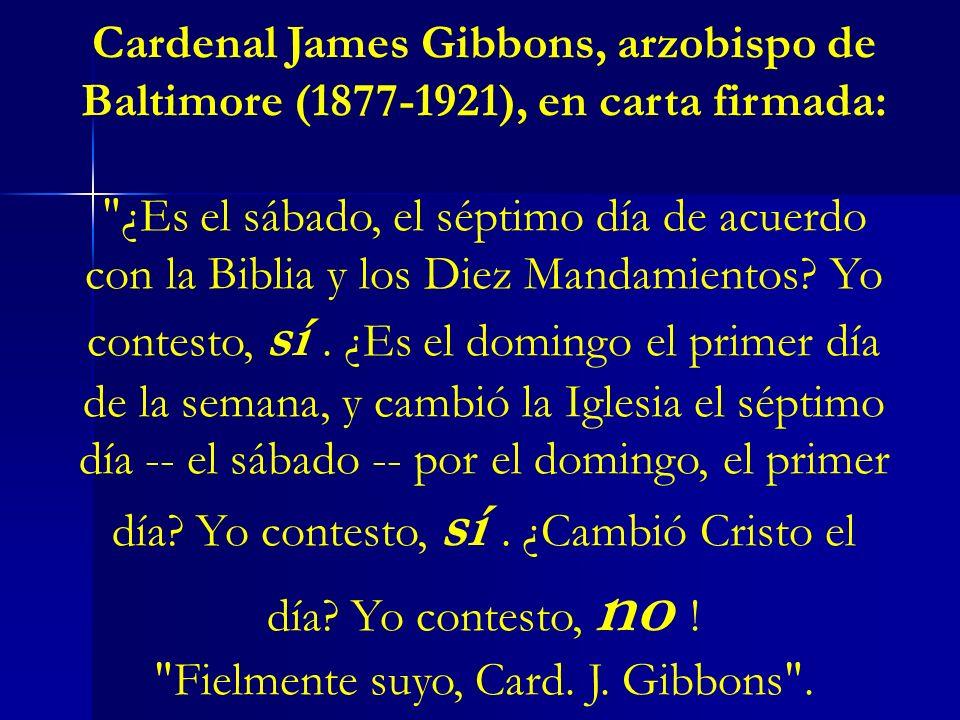Cardenal James Gibbons, arzobispo de Baltimore (1877-1921), en carta firmada: