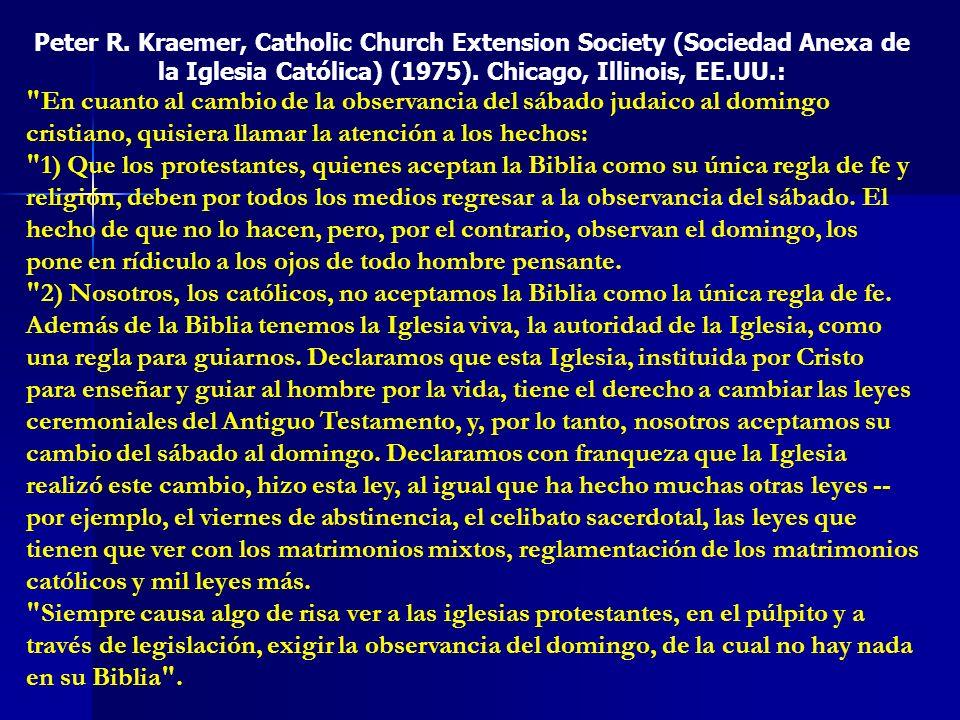 Peter R. Kraemer, Catholic Church Extension Society (Sociedad Anexa de la Iglesia Católica) (1975). Chicago, Illinois, EE.UU.: