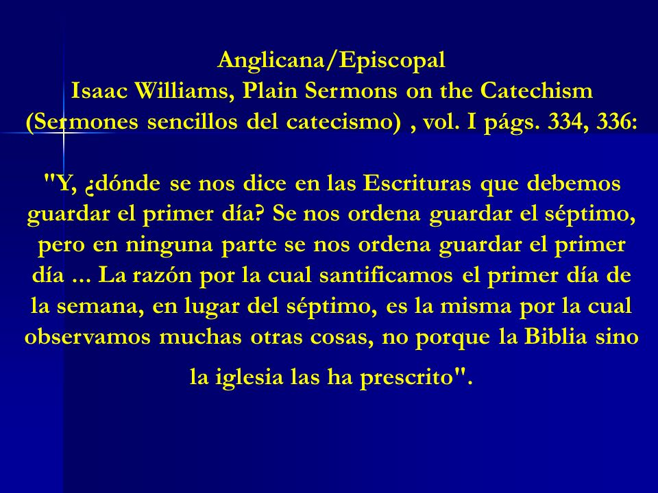 Anglicana/Episcopal Isaac Williams, Plain Sermons on the Catechism (Sermones sencillos del catecismo), vol. I págs. 334, 336: