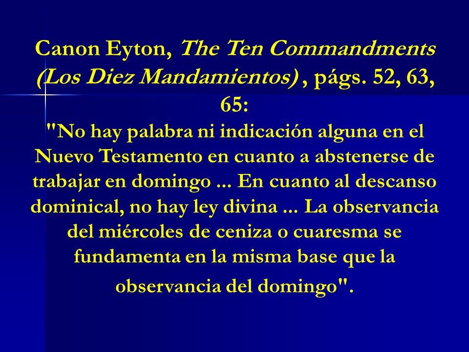 Canon Eyton, The Ten Commandments (Los Diez Mandamientos), págs. 52, 63, 65: