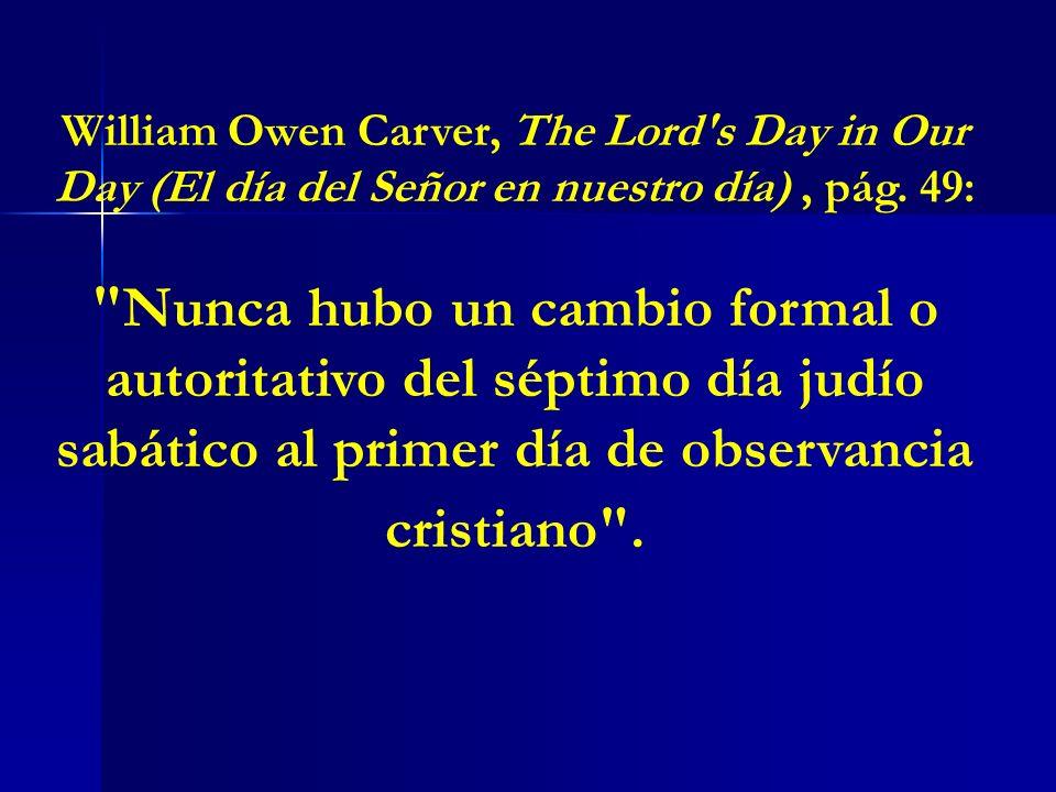 William Owen Carver, The Lord's Day in Our Day (El día del Señor en nuestro día), pág. 49: