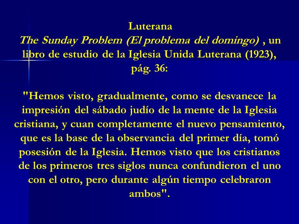 Luterana The Sunday Problem (El problema del domingo), un libro de estudio de la Iglesia Unida Luterana (1923), pág. 36: