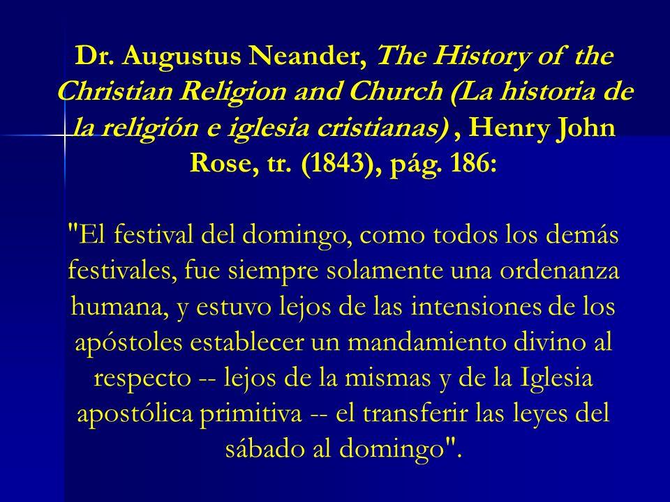 Dr. Augustus Neander, The History of the Christian Religion and Church (La historia de la religión e iglesia cristianas), Henry John Rose, tr. (1843),