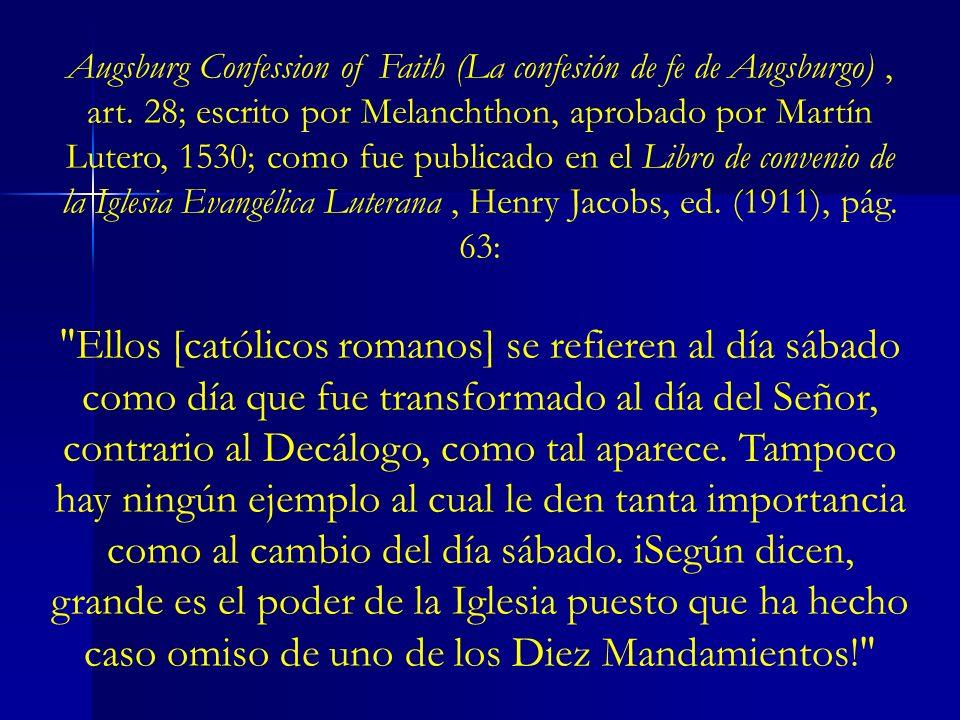 Augsburg Confession of Faith (La confesión de fe de Augsburgo), art. 28; escrito por Melanchthon, aprobado por Martín Lutero, 1530; como fue publicado