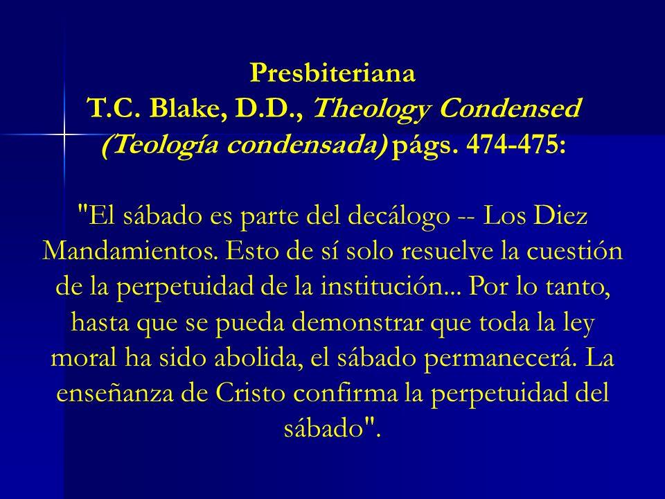 Presbiteriana T.C. Blake, D.D., Theology Condensed (Teología condensada) págs. 474-475: