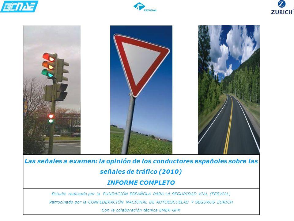Las señales a examen: la opinión de los conductores españoles sobre las señales de tráfico (2010) INFORME COMPLETO Estudio realizado por la FUNDACIÓN