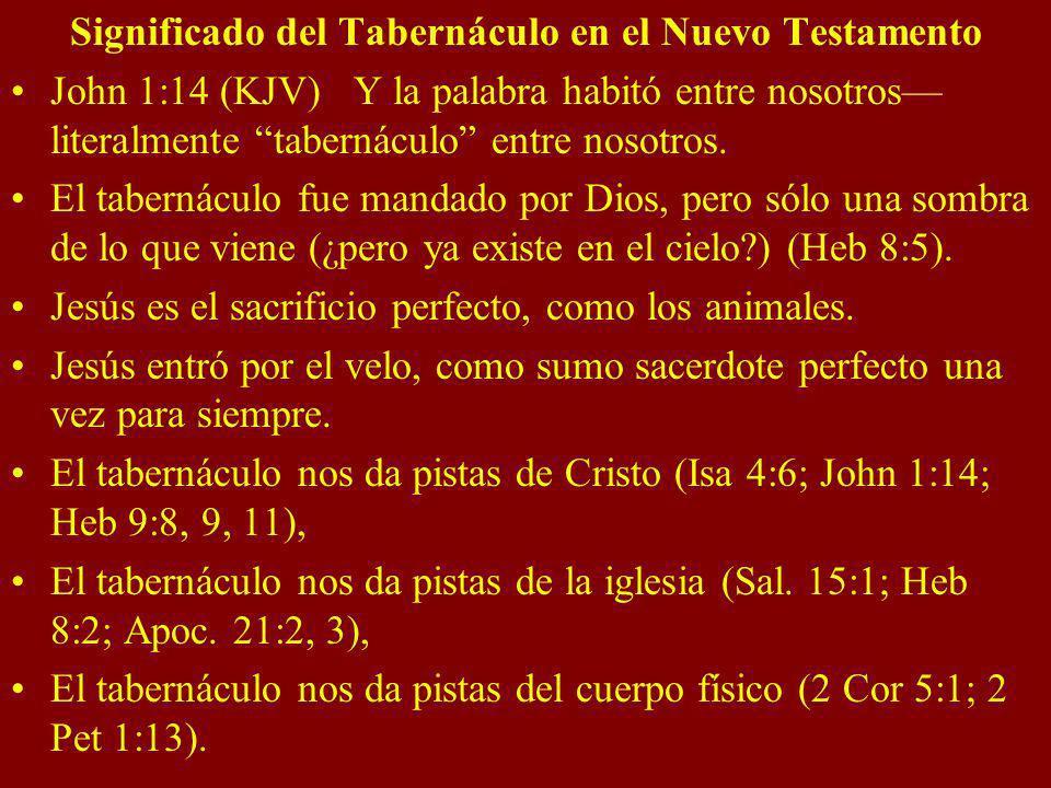 Significado del Tabernáculo en el Nuevo Testamento John 1:14 (KJV) Y la palabra habitó entre nosotros literalmente tabernáculo entre nosotros. El tabe