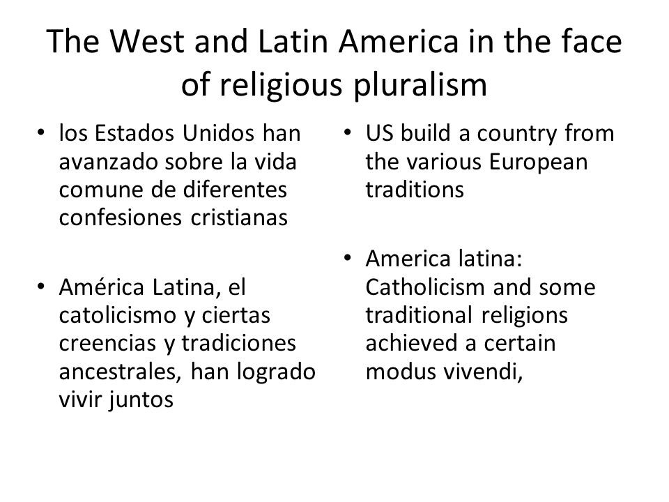 The West and Latin America in the face of religious pluralism los Estados Unidos han avanzado sobre la vida comune de diferentes confesiones cristiana