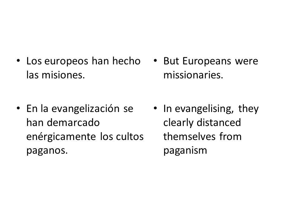 Los europeos han hecho las misiones.