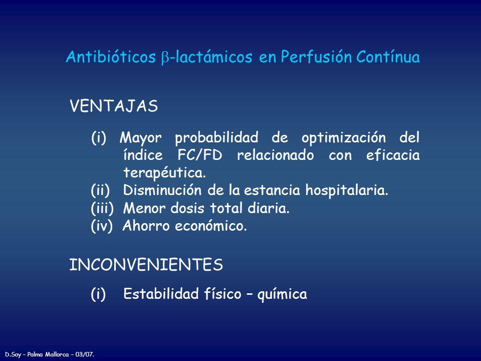 VENTAJAS INCONVENIENTES Antibióticos -lactámicos en Perfusión Contínua (i) Mayor probabilidad de optimización del índice FC/FD relacionado con eficaci