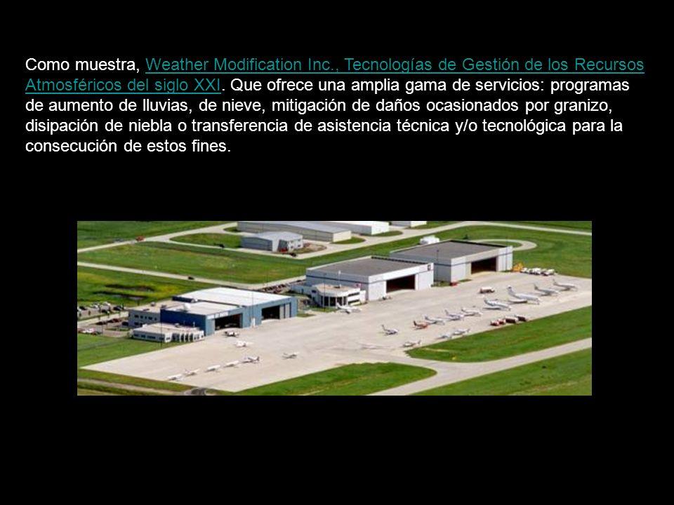 Como muestra, Weather Modification Inc., Tecnologías de Gestión de los Recursos Atmosféricos del siglo XXI.