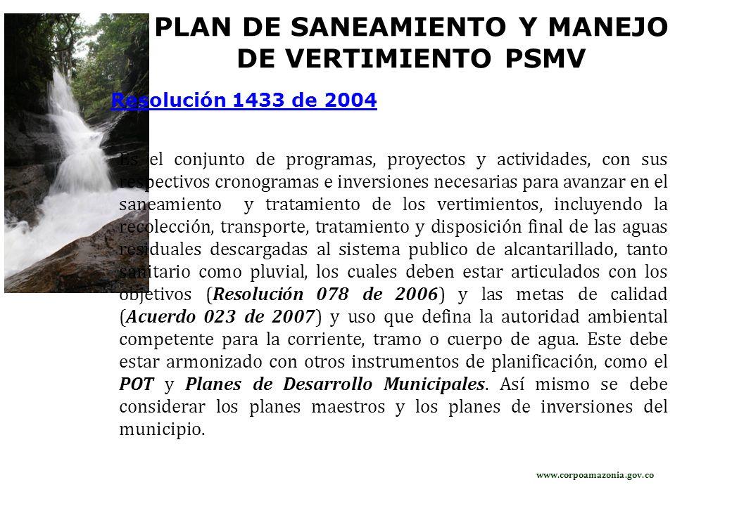 PLAN DE SANEAMIENTO Y MANEJO DE VERTIMIENTO PSMV Es el conjunto de programas, proyectos y actividades, con sus respectivos cronogramas e inversiones n