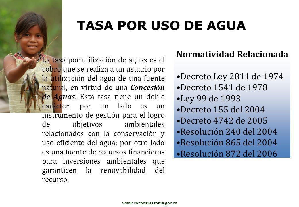 www.corpoamazonia.gov.co TASA POR USO DE AGUA La tasa por utilización de aguas es el cobro que se realiza a un usuario por la utilización del agua de