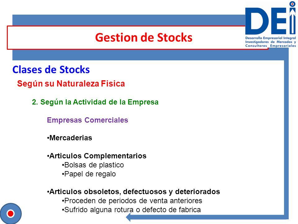 Gestion de Stocks Clases de Stocks Según su Naturaleza Fisica 2. Según la Actividad de la Empresa Empresas Comerciales Mercaderias Articulos Complemen