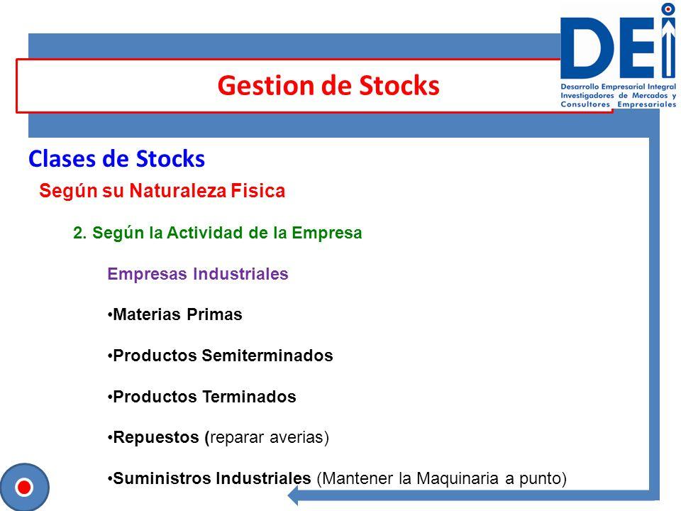 Gestion de Stocks Clases de Stocks Según su Naturaleza Fisica 2. Según la Actividad de la Empresa Empresas Industriales Materias Primas Productos Semi